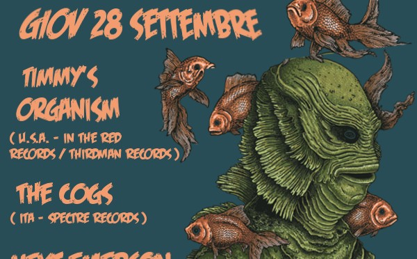 Giov 28 settembre – Timmy's Organism + The Cogs