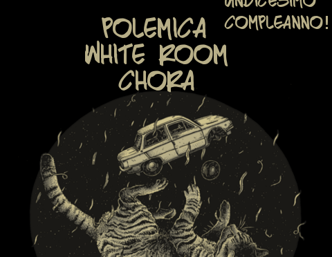 Sab 14 ottobre – Polemica+WitheRoom+Chora