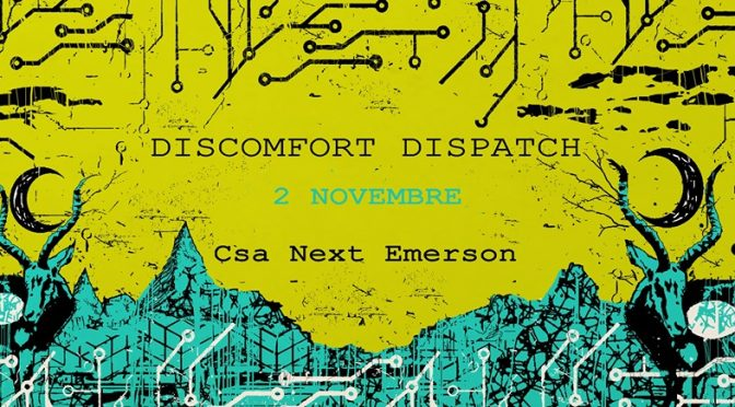 Sab 2 novembre – Discomfort Dispatch